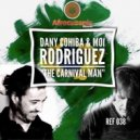 Dany Cohiba, Moi Rodriguez - The Carnival Man (Original Mix)