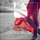 Ilkay Sencan, Melis Bilen  - Till There Was You (Original Mix)