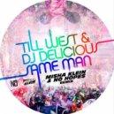 Till West & DJ Delicious - Same Man (Misha Klein & No Hopes 2018 Remix)