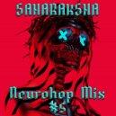 Saharaksha - Neurohop Mix #5 ()