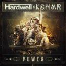 Hardwell & Kshmr - Power (Eidly Remix)
