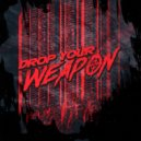 Drop Your Weapon - Drop Your Weapon (Instrumental)