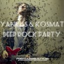 YankisS & KosMat - Deep Rock Party ()