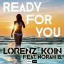 Lorenz Koin Ft. Norah B. - Ready For You (Extended Mix)
