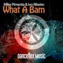 Mike Pimenta & Ivo Ribeiro - What A Bam (Original Mix)