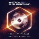 Matrix & Futurebound - Live Another Day (M&F\'s Smoke & Mirrors Mix)