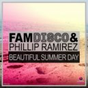 FAM Disco & Phillip Ramirez - Beautiful Summer Day  (Club Mix)