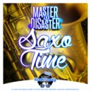 Master & Disaster & Kraneal - Saxo Time (Original Mix)