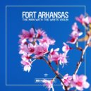 Fort Arkansas - The Man With The White Violin  (Original Club Mix)