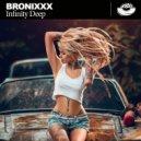 BRONIXXX - Infinity Deep (Original Mix)