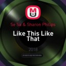 Se Sa & Sharon Philips - Like This Like That (Alakin Kirill remix)