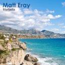 Matt Eray - Marbella (Original Mix)
