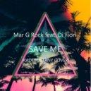 Mar G Rock feat. Di Fiori  - Save Me (Kadebostany Cover)