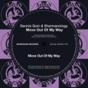 Dennis Quin & Shermanology - Move Out Of My Way (Original Mix)