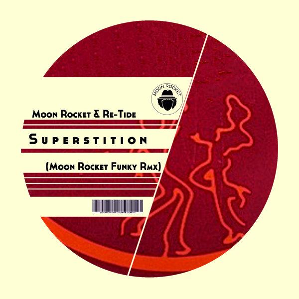 Moon Rocket & Re-Tide  - Superstition  (Moon Rocket Funky Rmx)