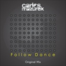 Carlos Mazurek - Follow Dance (Original Mix)