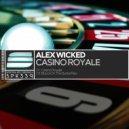 Alex Wicked - Casino Royale (Original Mix)