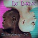 Dj Dagaz - Unreal fantasy 06 ()