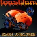 EvilBeat  - Funky Feeling (Lack Jemmon Remix)