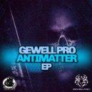 Gewell Pro - Antimatter (Original mix)
