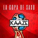 KAAZE  - La Copa De Saxo  (World Cup 2018)