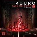KUURO, Bianca  - Take Me Down (Original Mix)
