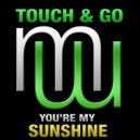 Touch & Go - You\'re My Sunshine (Fonzerelli 80s Funk Mix)
