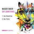 Nasser Baker - Say Something (Original Mix)
