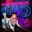 NERVO -  What Would You Do for Love (Original Mix)