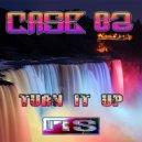 Case 82 - Turn It Up (Original Mix)