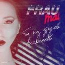 Frau Mai - Ты из другой вселенной (Original Mix)