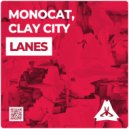 Clay City & Monocat - Lanes (Extended Mix)