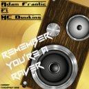 Adam Frantic & MC Duwkins - Remember You\'re A Raver (feat. MC Duwkins) (Original Mix)