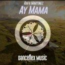 Rafa Martinez - Ay Mama (Original Mix)