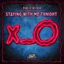 Public Affair - Staying With Me Tonight (Original Mix)
