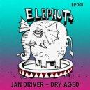 Jan Driver - Dry Aged (Daniel Steinberg Remix)