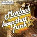 Morlack - Be Bumpin Fresh (Original Mix)