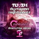Toxik  - Dystopian Nightmares (Contraversy Remix)