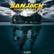 Sanjack - Godzilla (Original Mix)