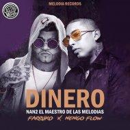 Nan2 El Maestro De Las Melodias & Farruko & Nengo Flow - Dinero (feat. Farruko & Nengo Flow) (Original Mix)