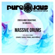 Erich Ensastigue & DJ CARLOS G & Mike Ensastigue - Massive Drums (Original Mix)