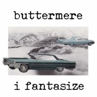 Buttermere - I Fantasize (Original Mix)