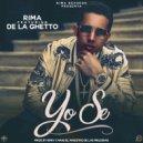 Rima & De La Ghetto - Yo Se (feat. De La Ghetto) (Original Mix)