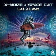 X-NoiZe & Space Cat - La La Land  (Original Mix)
