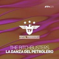 The B!tchbusters - La Danza Del Petrolero (Radio Edit)