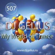 DJ GELIUS - My World of Trance #507 ()
