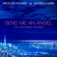 Groovecatcher & Madison Park  -  Send Me An Angel  (Jan Areno Extended Mix)