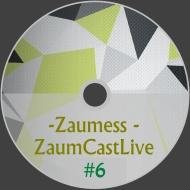 Zaumess - ZaumCastLive #6 ()