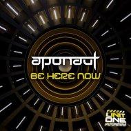 Aponaut - Be Here Now  (Original Mix)