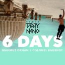 Mahmut Orhan & Colonel Bagshot - The 6 Days  (Dirty Nano Remix)